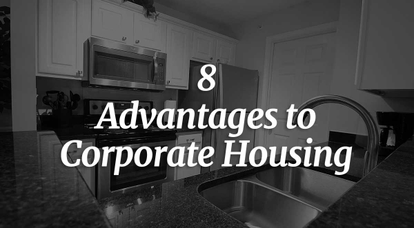 8 Advantages of Corporate Housing
